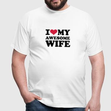 I love my awesome wife - Männer T-Shirt