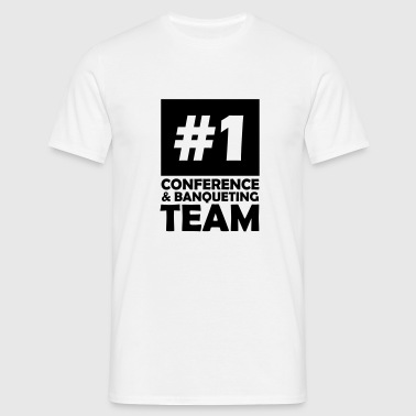 number one conference and banqueting team - Men's T-Shirt