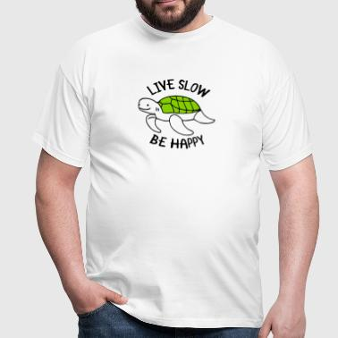 Live Slow - Be Happy - Men's T-Shirt