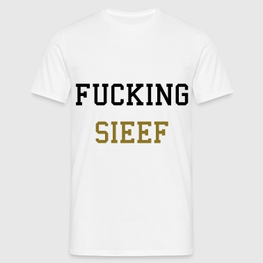 Fucking Sieef - T-shirt Homme