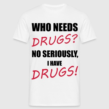 Drugs - Men's T-Shirt