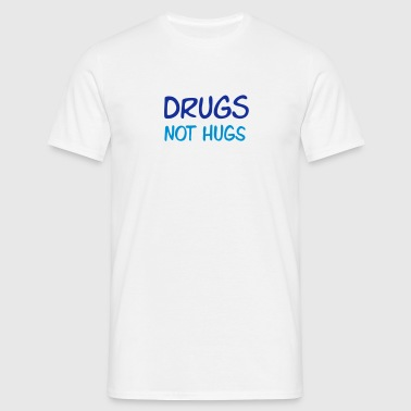drugs not hugs - T-skjorte for menn