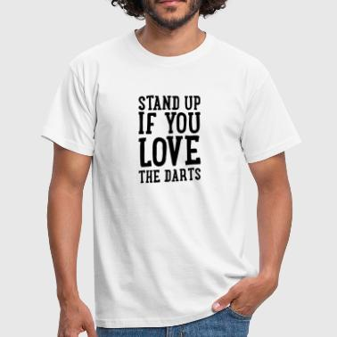 Dartshirt - stand up if you love the darts - Männer T-Shirt