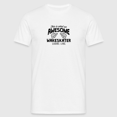awesome wakeskater looks like - Männer T-Shirt