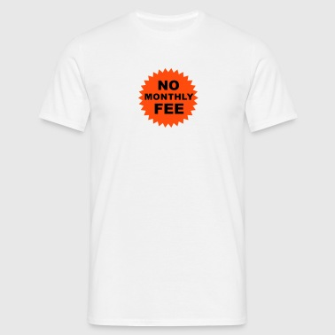 no monthly fee - Men's T-Shirt
