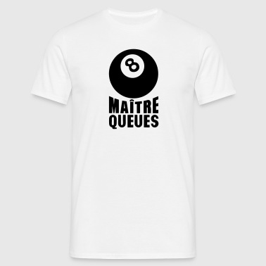 maitre queues boule billard expression - T-shirt Homme