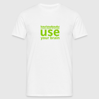 use your brain people - Männer T-Shirt