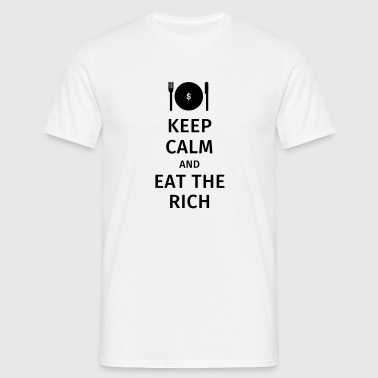 keep calm and eat the rich - Men's T-Shirt