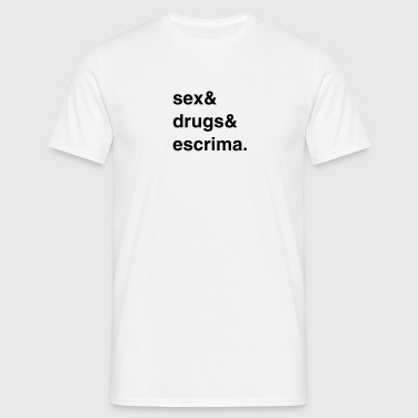 Sex, Drugs and Escrima - Männer T-Shirt