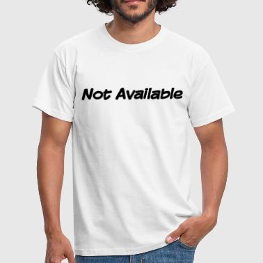 Not Available - Men's T-Shirt