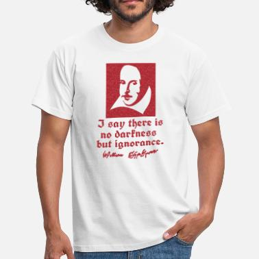 Shakespeare Quote ignorance shakespeare quotes - Men's T-Shirt