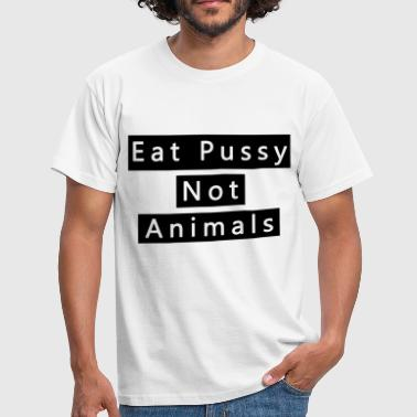 Pussy Sprüche Eat Pussy Not Pussy - Männer T-Shirt