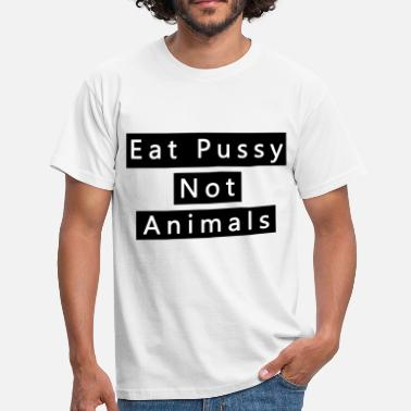 Pussy Eat Eat pussy distress pussy - Men's T-Shirt