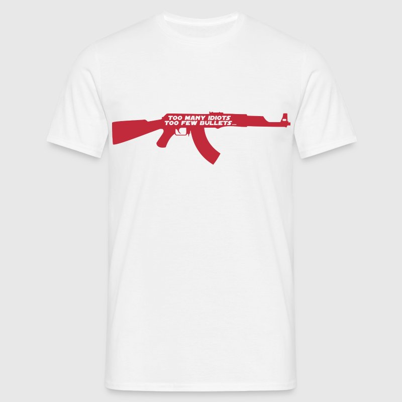 Too many idiots too few bullets - AK-47 - Männer T-Shirt
