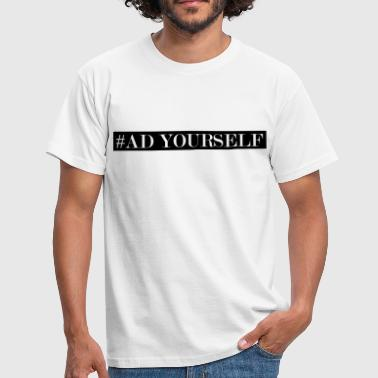 #AD YOURSELF - Men's T-Shirt