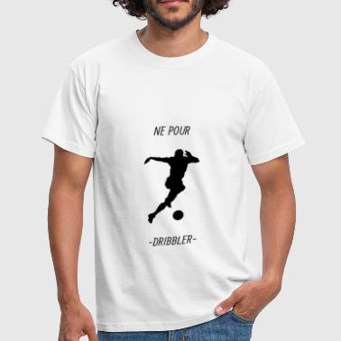 To dribble you - Men's T-Shirt
