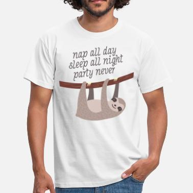Sayings Nap All Day, Sleep All Night, Party Never - Men's T-Shirt
