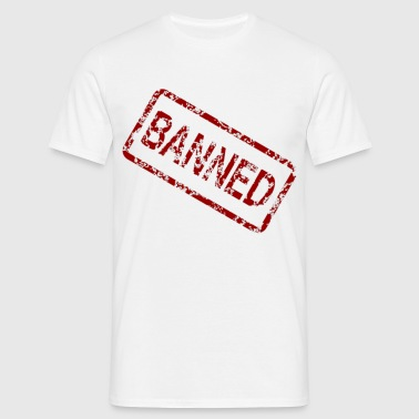 BANNED! - Men's T-Shirt