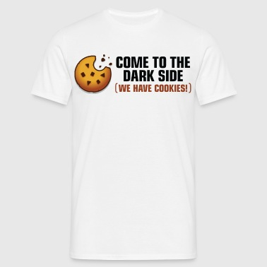 Come to the dark side. We have cookies! - Men's T-Shirt