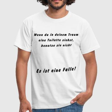 Wc droom val - Mannen T-shirt