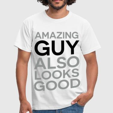 Amazing guy looks good - Men's T-Shirt