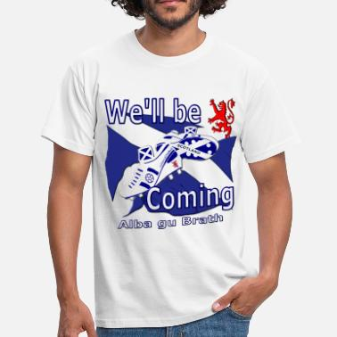 Tartan Army Scotland Well be Coming White - Men's T-Shirt
