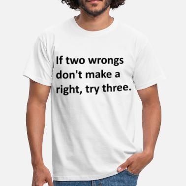 Backpacker Quote If two wrongs don't make a right, try three. - Männer T-Shirt