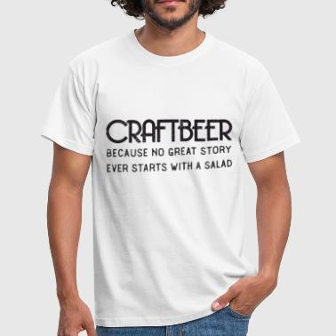 Craft Beer - No Great Story Ever Starts With Salad - Männer T-Shirt