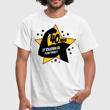 40_ans,citations,message,anniversaire - T-shirt Homme
