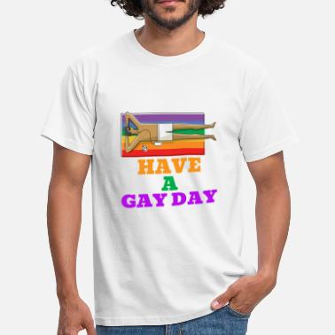 Bisexuality Have a gay day - Shirt - Gay - Men's T-Shirt
