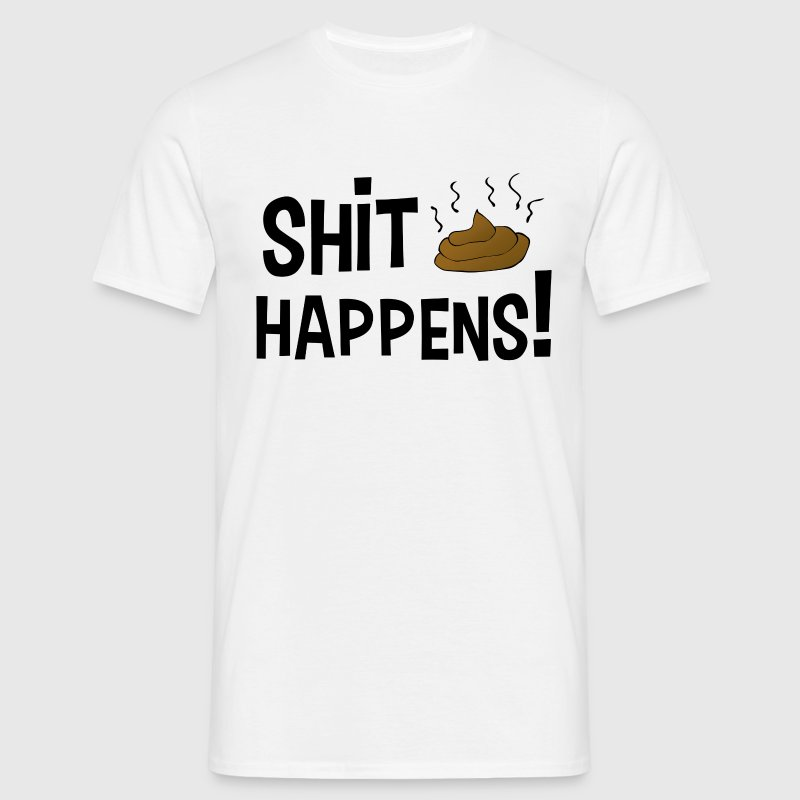 Shit happens - Mannen T-shirt