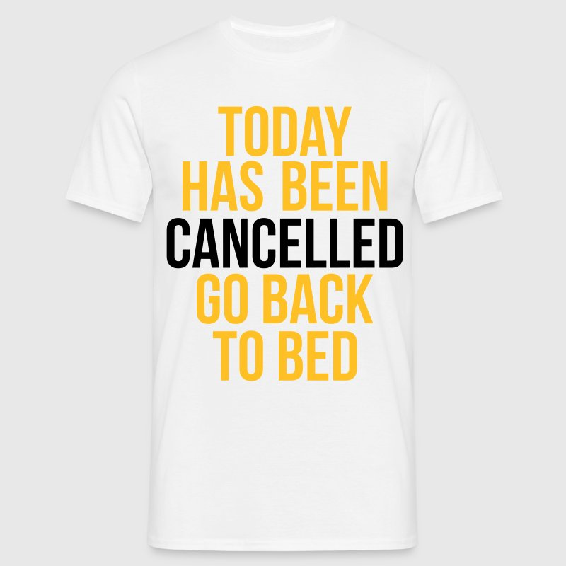 today has been cancelled - Camiseta hombre