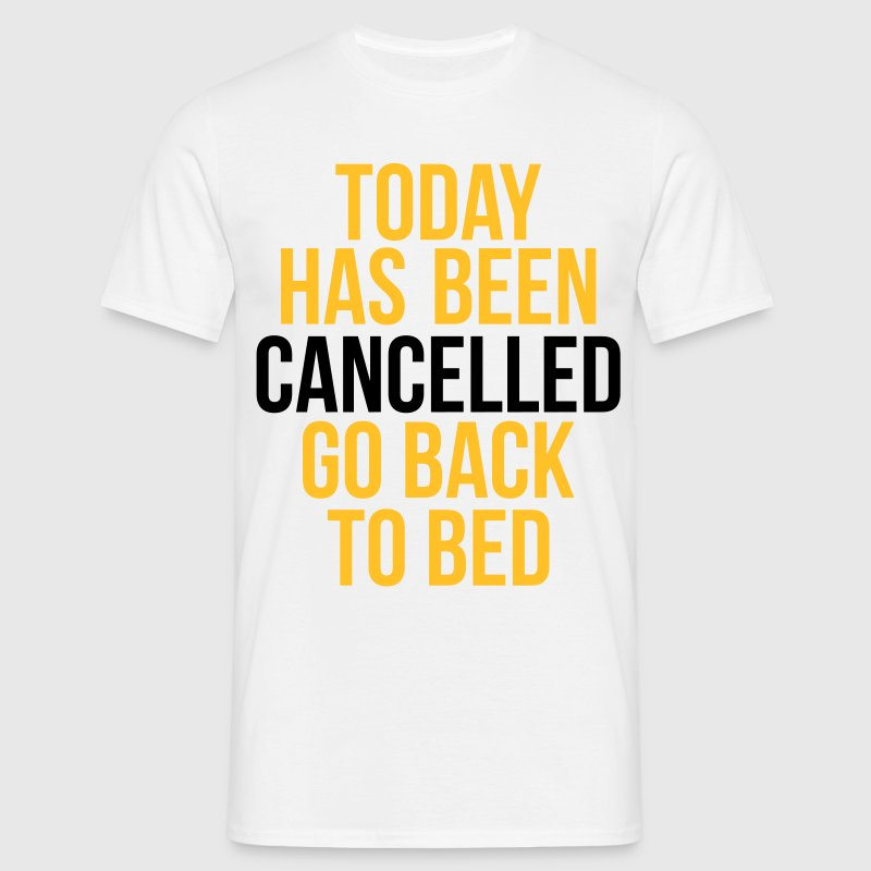 today has been cancelled - T-shirt herr