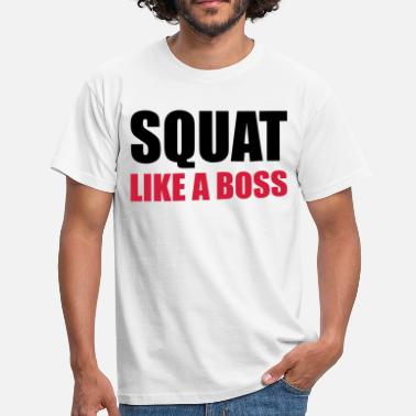 Squat Quotes Squat - Men's T-Shirt