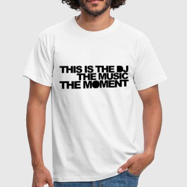DJ Music Rave Quote - Men's T-Shirt