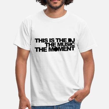 Quotes Dj DJ Music Rave Quote - Men's T-Shirt