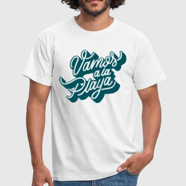 Vamos a la playa - Men's T-Shirt