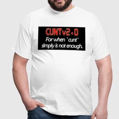 Cunt V2.0 - Men's T-Shirt