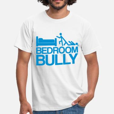Bondage Jokes BEDROOM BULLY - Men's T-Shirt