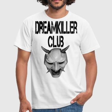 Dream Killer Dream killer club - Men's T-Shirt