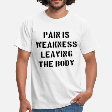 Cross Pain Is Weakness Leaving the Body - Miesten t-paita