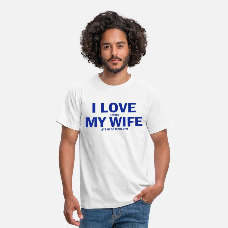 Funny T-Shirts - i love it when my wife lets me go to the gym - Men's T-Shirt white