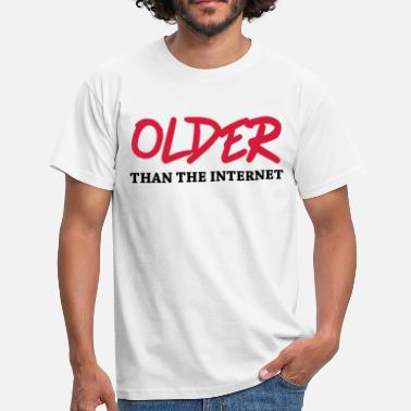 Older Older than the internet - Men's T-Shirt