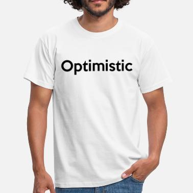Optimistic Optimistic - Men's T-Shirt