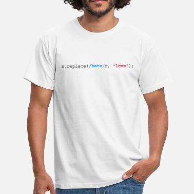 Software replace hate with love - Männer T-Shirt