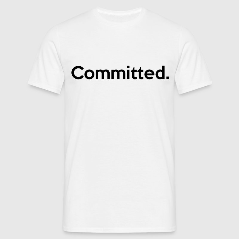 Committed. - Men's T-Shirt