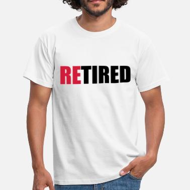 Retirement Home reTIRED - Men's T-Shirt