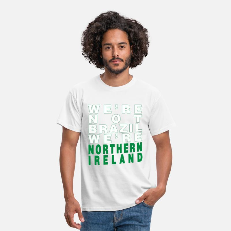 Ireland T-Shirts - We're Not Brazil We're Northern Ireland - Men's T-Shirt white