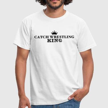 Catch Wrestling catch wrestling king - Men's T-Shirt