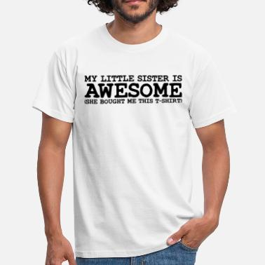 Awesome Little my little sister is awesome - Men's T-Shirt